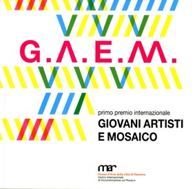G.A.E.M. Premio internazionale Giovani Artisti e Mosaico First international prize Young Artists and Mosaic